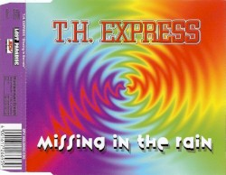 T.H. Express - Missing in the Rain (Radio Mix)